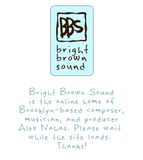 Welcome to Bright Brown Sound. Please wait while the website loads. Thank you!